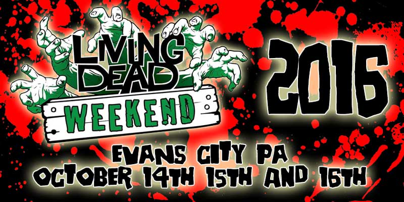the living dead weekend coming Soon 2016 to Evans City P.A
