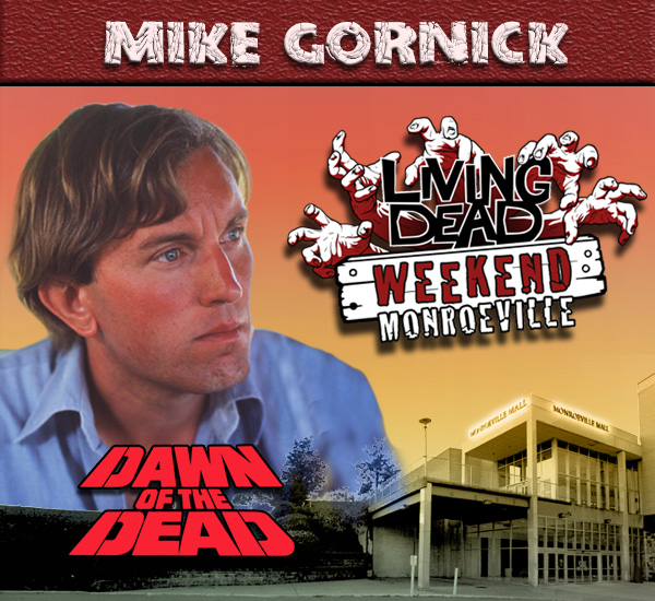 Mike Gornick was the Cinematographer in George Romero's Dawn of the Dead Zombies have taken over the world and a group of survivors hold up in the Monroeville shopping mall.  Join us at the Living Dead Weekend for a Dawn of the Dead reunion at the Mall