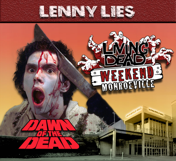 Lenny Lies iconic Machete Zombie meets the gruesome end of Tom Savini's Blade in George Romero's Dawn of the Dead Zombies have taken over the world and a group of survivors hold up in the Monroeville shopping mall.  Join us at the Living Dead Weekend for a Dawn of the Dead reunion at the Mall