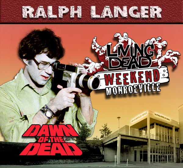 Ralph Langer was a Zombie in Dawn but also documented the making of the movie with his super 8mm camera, in George Romero's Dawn of the Dead Zombies have taken over the world and a group of survivors hold up in the Monroeville shopping mall.  Join us at the Living Dead Weekend for a Dawn of the Dead reunion at the Mall