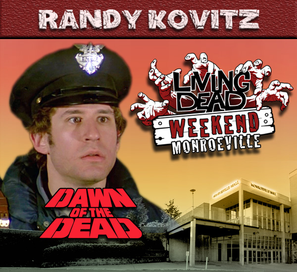 Randy Kovitz the Police Dock Officer also played a biker gang member in George Romero's Dawn of the Dead Zombies have taken over the world and a group of survivors hold up in the Monroeville shopping mall.  Join us at the Living Dead Weekend for a Dawn of the Dead reunion at the Mall